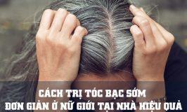 cách trị tóc bạc sớm đơn giản